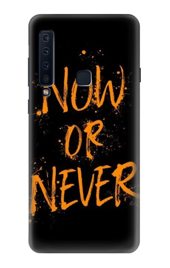 Printed Now or Never Samsung Galaxy A9 (2018) Case