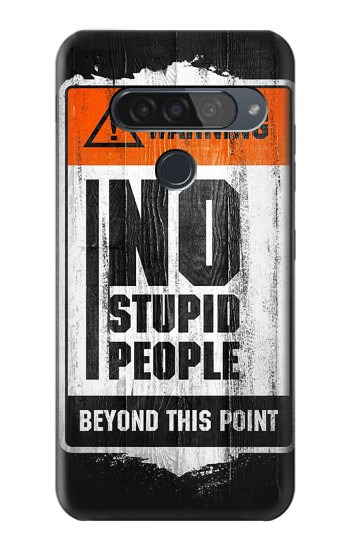 Printed No Stupid People LG G8S ThinQ Case