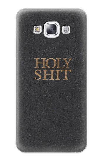 Printed Funny Holy Shit Samsung Galaxy E7 Case