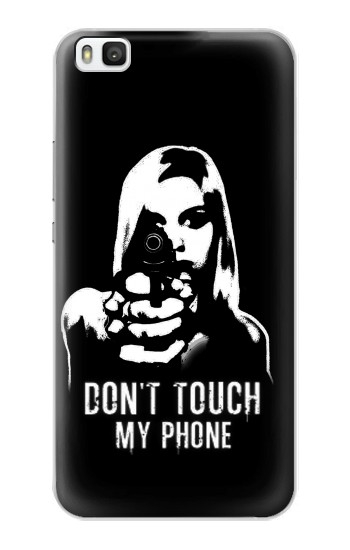 Printed Girl Do Not Touch My Phone Huawei P8 Case