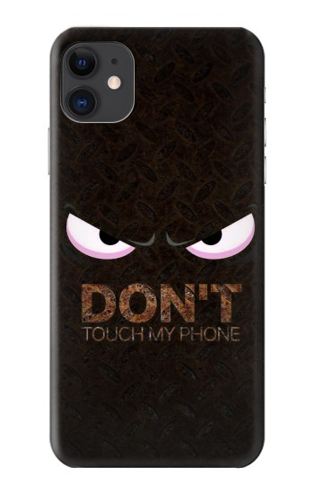 Printed Do Not Touch My Phone iPhone 11 Case