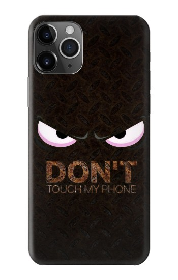 Printed Do Not Touch My Phone iPhone 11 Pro Case
