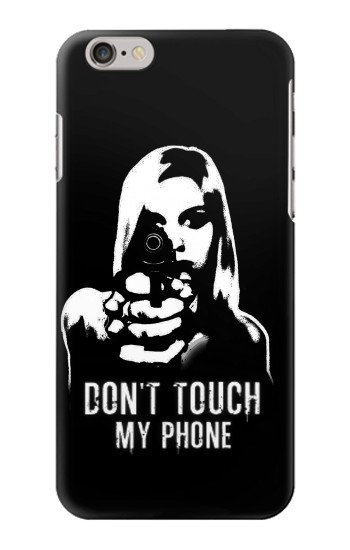 Printed Girl Do Not Touch My Phone Iphone 6 Case