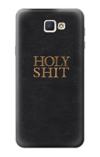 Printed Funny Holy Shit Samsung Galaxy J7 Prime Case