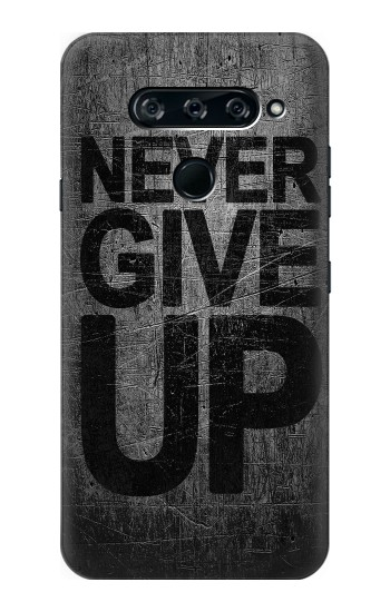 Printed Never Give Up LG V40 ThinQ Case