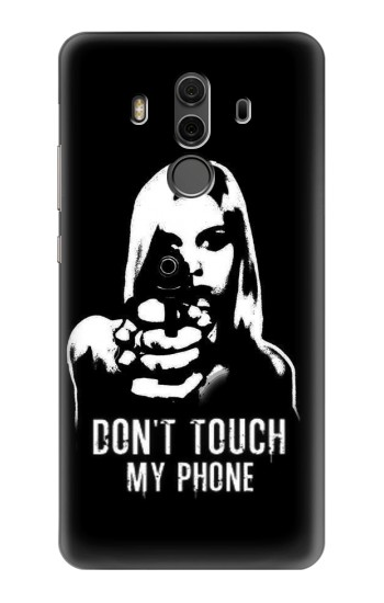 Printed Girl Do Not Touch My Phone Huawei Mate 10 Pro, Porsche Design Case