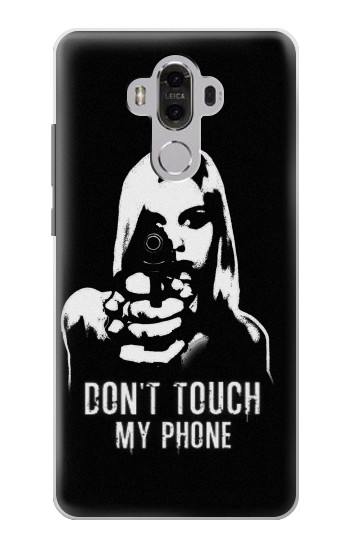 Printed Girl Do Not Touch My Phone Huawei Mate 8 Case