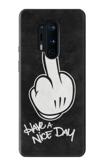 Printed Nice Day Middle Finger OnePlus 8 Pro Case