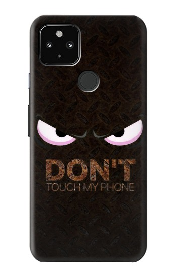 Printed Do Not Touch My Phone Google Pixel 4a 5G Case