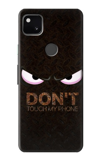 Printed Do Not Touch My Phone Google Pixel 4a Case