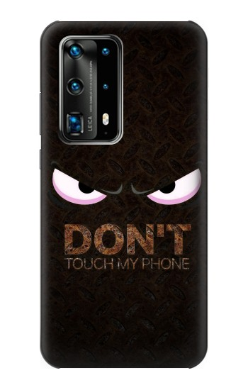 Printed Do Not Touch My Phone Huawei P40 Pro Case