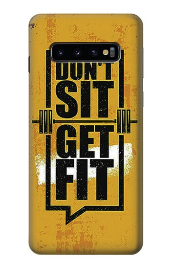 Printed Dont Sit Get Fit Samsung Galaxy S10 Case