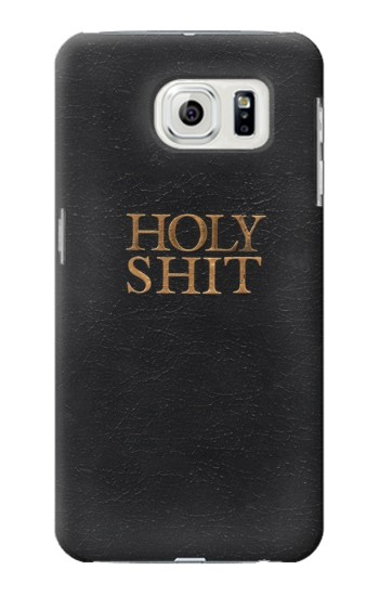Printed Funny Holy Shit Samsung Galaxy S7 edge Case